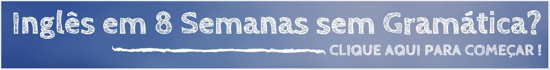 Aprenda Inglês em 8 Semanas sem Gramática